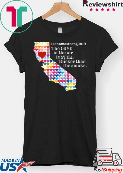 Womens Sonoma County Still Strong Love thicker than Smoke Fire T-Shirt
