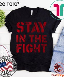 Stay In The Fight Shirt - Officially Licensed, Washington