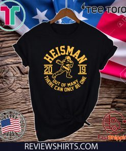 2019 Heisman Out Of Many There Can Only Be One Classic T-Shirt