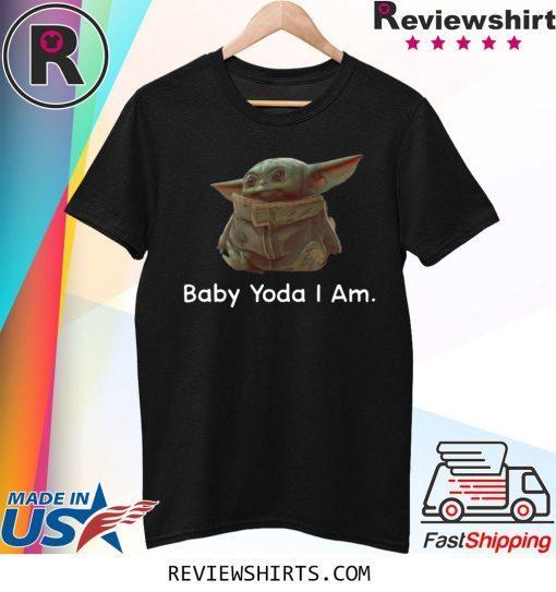 Baby Yoda I Am Tee Shirt