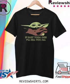 If Baby Yoda Dies I'll Kill You All 2020 TShirt