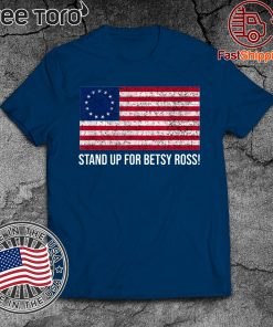 Stand Up for Betsy Ross shirt T-Shirt