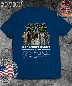 Star Wars 43rd anniversary 1977-2020 signatures Shirt T-Shirt