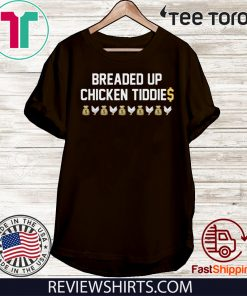 Breaded Up Chicken Tiddie Offcial T-Shirt