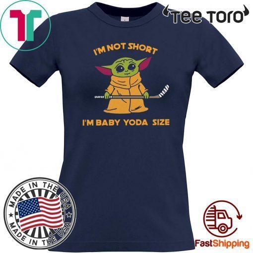 Hockey Baby Yoda I'm Not Short I'm Baby Yoda Size For T-Shirt