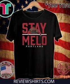Stay Melo Shirt - Carmelo Anthony Portland Tee Shirt