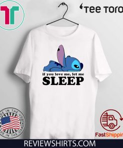 Stitch If you love me let me sleep T-Shirt
