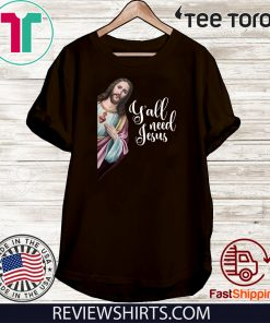Y'all Need Jesus Christ Offcial T-Shirt