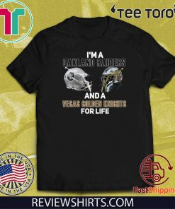 Womens I'm a Oakland Raiders And A Vegas Golden Knights For Life Tee Shirt