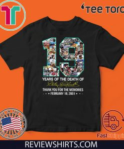 19 Years Of The Death Of Dale Earnhardt Thank You For The Memories 2020 T-Shirt