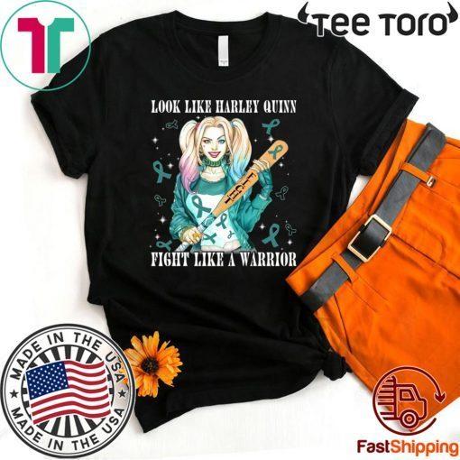 Look Like Harley Quinn Fight Like A Warrior Ovarian Cancer Awareness T-Shirt