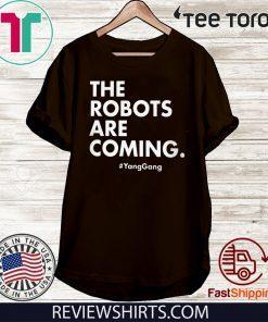 THE ROBOTS ARE COMING YANGGANG 2020 T-SHIRT