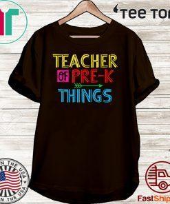 Teacher Of Pre-K Things Funny Saying Pre-K Teacher Hot T-Shirt