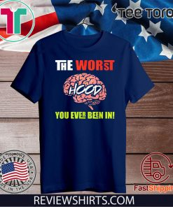The Worst HOOD You Ever Been In Hot T-Shirt