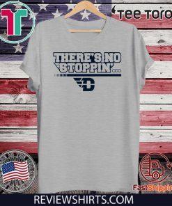 There's No Stoppin' Dayton 2020 T-Shirt