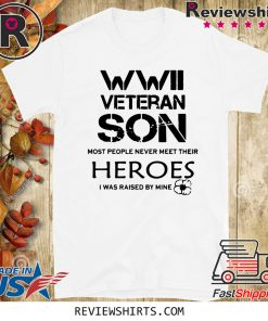 WWII Veteran Son Most People Never Meet 2020 T-Shirt