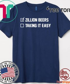 Zillion Beers Checklist Taking It Easy 2020 T-Shirt
