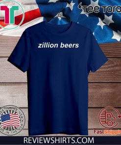 Zillion Beers Dad Hat Official T-Shirt
