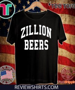 Zillion Beers Limited Edition T-Shirt