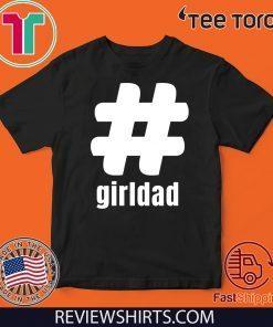 #girldad Girl Dad Father of Girls 2020 T-Shirt