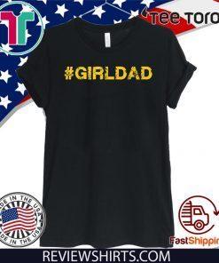 #girldad Girl Dad Father of Girls Premium For T-Shirt