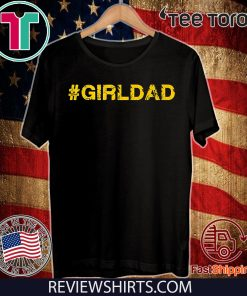 #girldad Girl Dad Father of Girls Premium For T-Shirt