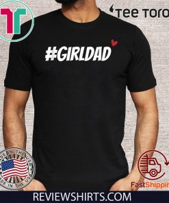 #girldad girl dad father love men women boy girl Official T-Shirt