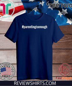 #parentingisenough Parent Like a Pro Funny #tee for parents Official T-Shirt