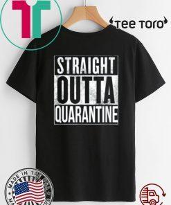 Straight Outta Quarantine Shirt - Isolation Enjoy Spring Break 2020 T-Shirt