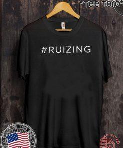 #Ruizing Shirt T-Shirt