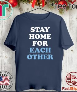 Stay Home for Each Other 2020 T-Shirt