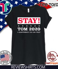Stay Tom 2020 Shirt - Tom Brady T-Shirt