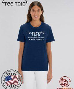 Teachers 2020 The One Where We Were Quarantined Toilet Paper T-Shirt