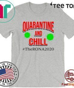 #TheRona2020 Quarantine and Chill Coronavirus 2020 T-Shirt