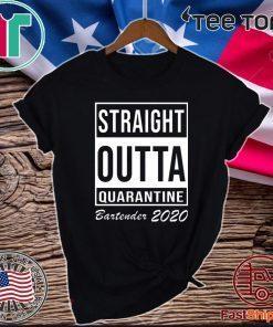 Straight outta quarantine Shirt - bartender 2020 T-Shirt