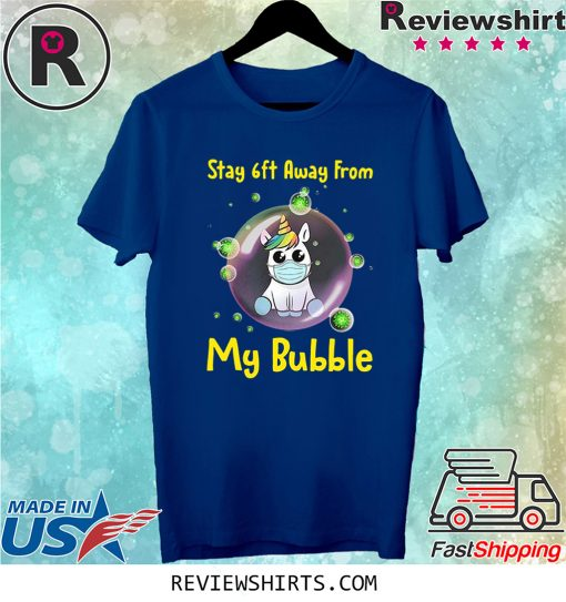 Cute Stay 6ft Away from My Bubble Unicorn T-Shirt