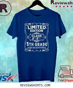 Limited Edition Class 2020 5th Grade Quarantined Tee Shirt
