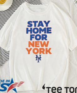 Stay Home For New York New York 2020 T-Shirt