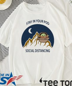 Stay In Your Pod Social Distancing Baby Yoda Official T-Shirt