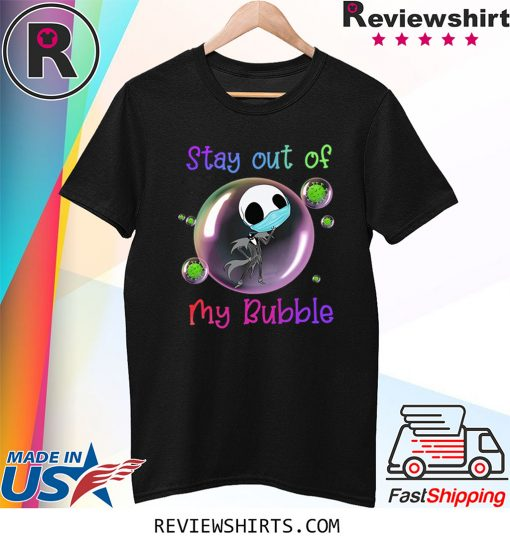 Stay Out of My Bubble TShirt Jack Skellington Lovers Tee Shirt Quarantined Social Distancing Tee
