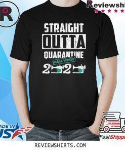 Straight Outta Quarantine Mask Maker 2020 Shirt