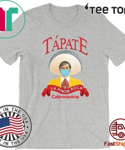 Tapate la pinche boca Corona Shirt T-Shirt