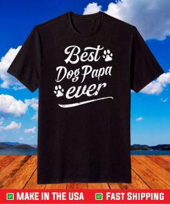 Father Best Dog Papa Ever Fun Fur Animal Loves Family Play T-Shirt