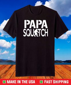 Papa Squatch Shirt - Gifts for Dad Sasquatch Bigfoot T-Shirt