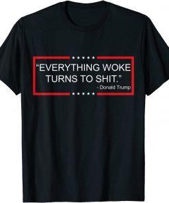 """Everything Woke Turns to Shit"" Funny Trump T-Shirt"