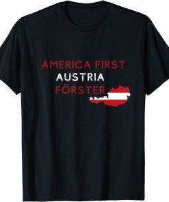 2021 America First Austria Forester Funny Shirt Fun Austria Unisex Tee Shirt